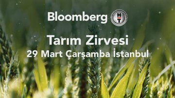 BloombergHT Tarım Zirvesi başlıyor