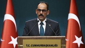 Kalın: İdlib'e Türk ve Rus askeri konuşlanabilir